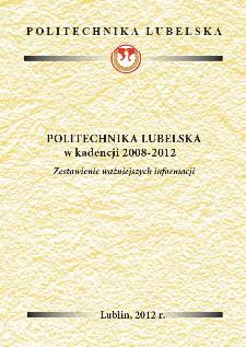 Politechnika Lubelska w kadencji 2008-2012 : zestawienie ważniejszych informacji