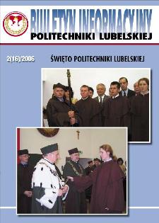 Biuletyn informacyjny Politechniki Lubelskiej 2(16)2006 : Święto Politechniki Lubelskiej