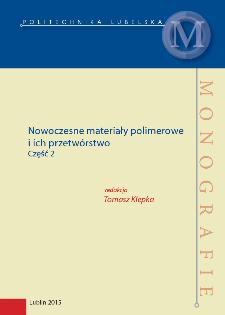 Nowoczesne materiały polimerowe i ich przetwórstwo : część 2