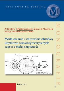 Modelowanie i sterowanie obróbką ubytkową osiowosymetrycznych części o małej sztywności