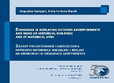 Standards in displaying outdoor advertisements and signs on historical buildings and at historical sites = Zasady projektowania i umieszczania nośników informacji wizualnej i reklam na obiektach i w obszarach zabytkowych