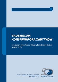 Vademecum Konserwatora Zabytków : Międzynarodowe Normy Ochrony Dziedzictwa Kultury : edycja 2015