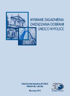 Wybrane zagadnienia zarządzania dobrami UNESCO w Polsce