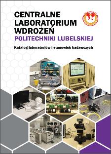 Centralne Laboratorium Wdrożeń Politechniki Lubelskiej : Katalog laboratoriów i stanowisk badawczych