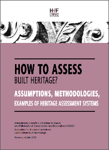 How to assess built heritage? Assumptions, methodologies, examples of heritage assessment systems