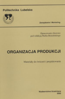 Organizacja produkcji : materiały do ćwiczeń i projektowania