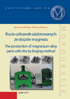 Kucie odkuwek użebrowanych ze stopów magnezu = The production of magnesium alloy parts with ribs by forging method