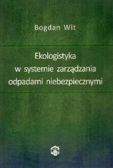 Ekologistyka w systemie zarządzania odpadami niebezpiecznymi