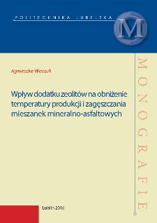 Wpływ dodatku zeolitów na obniżenie temperatury produkcji i zagęszczania mieszanek mineralno-asfaltowych