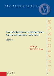 Przetwórstwo tworzyw polimerowych : aspekty technologiczne i nowe trendy. Część 2