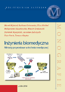 Inżynieria biomedyczna : metody przyrostowe w technice medycznej