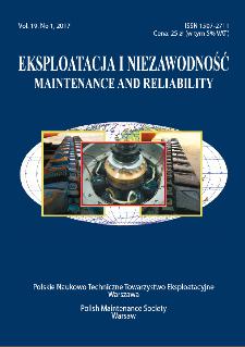 Eksploatacja i Niezawodność = Maintenance and Reliability Vol. 19 No. 1, 2017