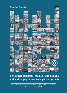 Światowe dziedzictwo kultury UNESCO : charakterystyka, metodologia, zarządzanie