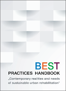 Best Practices Handbook : Contemporary Realities and Needs of Sustainable Urban Rehabilitation