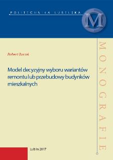 Model decyzyjny wyboru wariantów remontu lub przebudowy budynków mieszkalnych