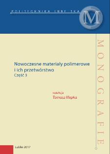 Nowoczesne materiały polimerowe i ich przetwórstwo. Część 3