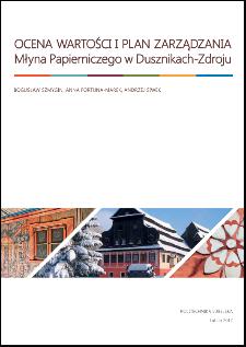Ocena wartości i plan zarządzania Młyna Papierniczego w Dusznikach-Zdroju