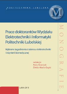 Prace doktorantów Wydziału Elektrotechniki i Informatyki Politechniki Lubelskiej : Wybrane zagadnienia z zakresu elektrotechniki i inżynierii biomedycznej