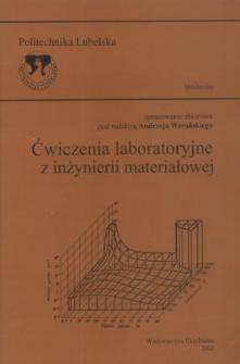 Ćwiczenia laboratoryjne z inżynierii materiałowej : opracowanie zbiorowe