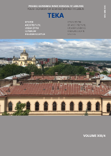 Teka Komisji Architektury, Urbanistyki i Studiów Krajobrazowych = Teka Comission of Architecture, Urban Planning and Landscape Studies. Volume XIII/4