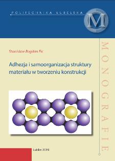 Adhezja i samoorganizacja struktury materiału w tworzeniu konstrukcji