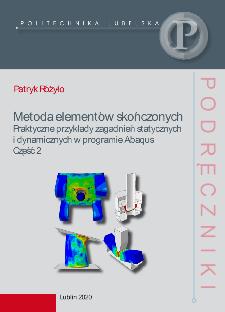 Metoda elementów skończonych Praktyczne przykłady zagadnień statycznych i dynamicznych w programie Abaqus : Część 2