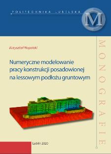 Numeryczne modelowanie pracy konstrukcji posadowionej na lessowym podłożu gruntowym