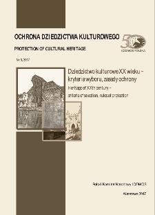 Dziedzictwo kulturowe XX wieku – kryteria wyboru, zasady ochrony: Heritage of XXth century – criteria of selection, rules of protection