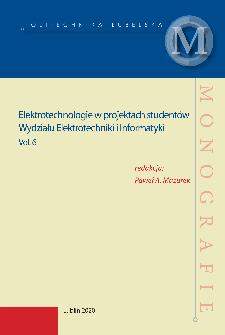 Elektrotechnologie w projektach studentów Wydziału Elektrotechniki i Informatyki : Vol.6