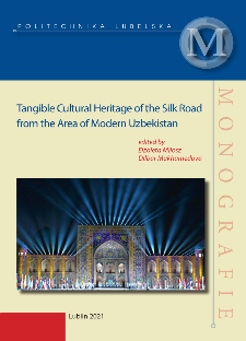 Tangible Cultural Heritage of the Silk Road from the Area of Modern Uzbekistan