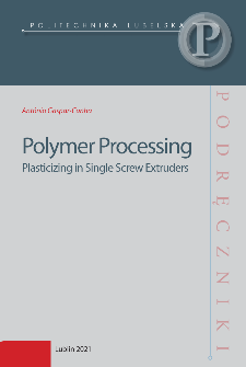 Polymer Processing:Plasticizing in Single Screw Extruders