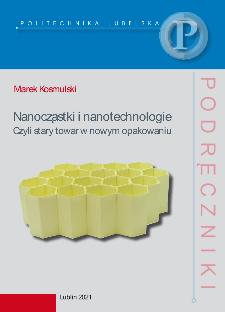 Nanocząstki i nanotechnologie : Czyli stary towar w nowym opakowaniu