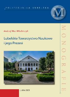 Lubelskie Towarzystwo Naukowe i jego Prezesi