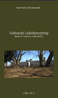 Folwarki Lubelszczyzny : historia rozwoju i zabudowy