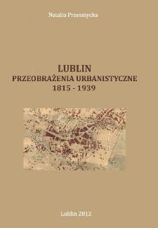 Lublin : przeobrażenia urbanistyczne 1815-1939
