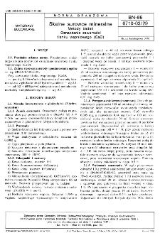 Skalne surowce mineralne - Metody badań - Oznaczanie zawartości tlenku wapniowego (CaO) BN-86/6710-03/29