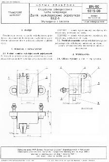 Urządzenia zabezpieczenia ruchu kolejowego - Zamki wykolejnicowe pojedyncze EEZ-5 - Wymagania i badania BN-90/9315-08
