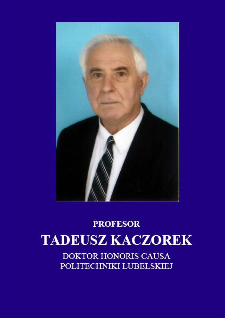 Profesor Tadeusz Kaczorek : doktor honoris causa Politechniki Lubelskiej