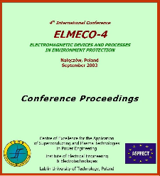 4th International Conference ELMECO 4 - electromagnetic devices and processes in environment protection, Nałęczów, Poland, 21-24 September 2003 and workshop SPTPE - superconducting and plasma technologies in power engineering, Nałęczów, Poland, 25-27 September 2003 : conference proceedings