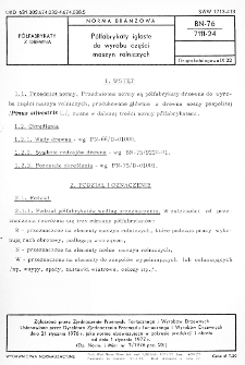 Półfabrykaty iglaste do wyrobu części maszyn rolniczych BN-76/7111-24