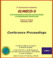 5th International Conference ELMECO-5 - electromagnetic devices and processes in environment protection, Nałęczów, Poland, September 2005 : conference proceedings