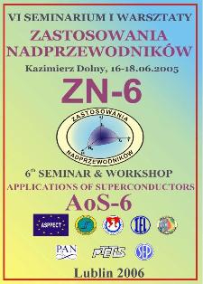 Zastosowania nadprzewodników : Zn-6 : VI seminarium i warsztaty, Kazimierz Dolny, 16-18.06.2005 = Applications of superconductors : AoS-6 : 6th seminar and workshop