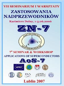 Zastosowania nadprzewodników : Zn-7 : VII seminarium i warsztaty, Kazimierz Dolny, 1-3.06.2006 = Applications of superconductors : AoS-7 : 7th seminar and workshop