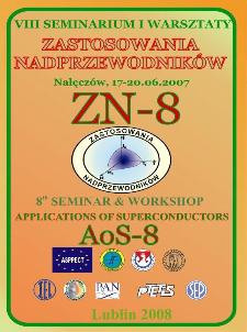 Zastosowania nadprzewodników : Zn-8 : VIII seminarium i warsztaty, Nałęczów, 17-20.06.2007 = Applications of superconductors : AoS-8 : 8th seminar and workshop