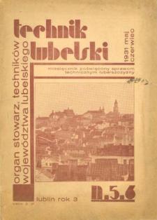 Technik lubelski : organ Stowarzyszenia Techników Lubelskich 5,6(1931)