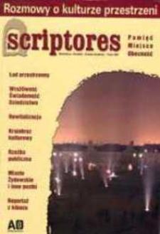 Scriptores : pamięć, miejsce, obecność : laboratorium pamięci, małe ojczyzny, spotkania kultur nr 3/2005 (29)