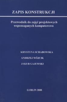 Zapis konstrukcji : przewodnik do zajęć projektowych wspomaganych komputerowo