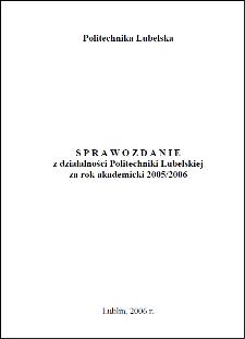 Sprawozdanie z działalności Politechniki Lubelskiej za rok akademicki 2005/2006
