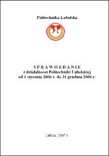 Sprawozdanie z działalności Politechniki Lubelskiej od 1 stycznia 2006 r. do 31 grudnia 2006 r.