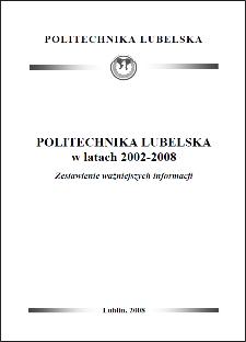 Politechnika Lubelska w latach 2002-2008 : zestawienie ważniejszych informacji